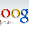 Google Caffeine &#8211; Real Time Web
